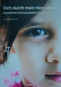 """Read more about the article """"Dich durch mein Herz sehen. Gewaltfreie Kommunikation für Eltern."""""""