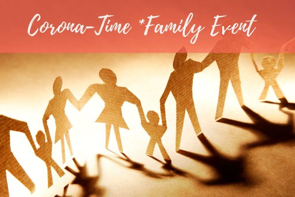 Corona-Time Family Event