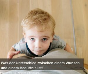 """Read more about the article """"Ich will aber…!"""" Was der Unterschied zwischen einem Wunsch und einem Bedürfnis ist!"""